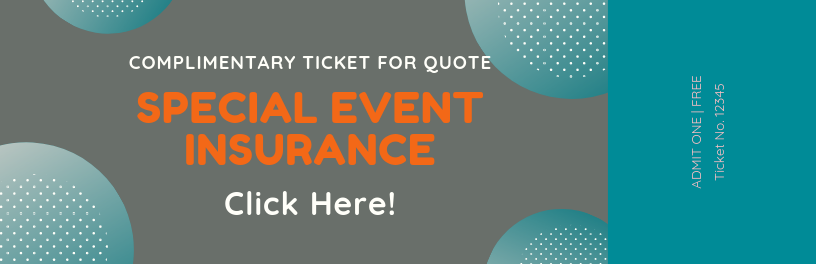Click Here for a quote for Special Event Insurance.